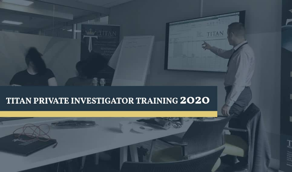 Private Investigator Training Courses 2020 | Titan Investigations